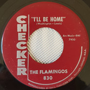 The Flamingos - Need Your Love / I'll Be Home