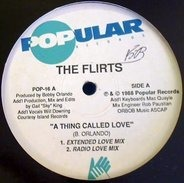 The Flirts - A Thing Called Love