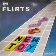 The Flirts - New Toy