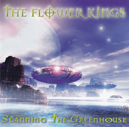 The Flower Kings - Scanning The Greenhouse