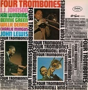 The Four Trombones - John Lewis / Charles Mingus / J.J. Johnson / Kai Winding / Bennie Green / Will - Four Trombones
