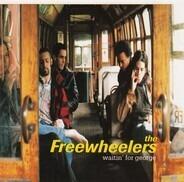 The Freewheelers - Waitin' For George