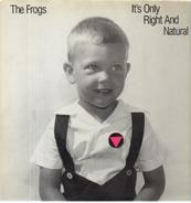 The Frogs - It's Only Right and Natural