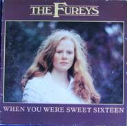 The Fureys - When You Were Sweet Sixteen