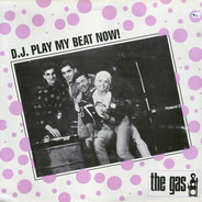The Gas - D.J. Play My Beat Now!
