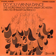 The Glenn Miller Orchestra Directed By Buddy DeFranco - Do You Wanna Dance