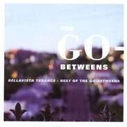 The Go-Betweens - Bellavista Terrace-Best Of