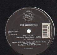 The Goodmen, The Good Men - Give It Up