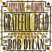 The Grateful Dead - Postcards Of The Hanging - Grateful Dead Perform The Songs Of Bob Dylan