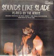 The Hobos - Play Sounds Like Slade