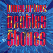 The House Of Love - Beatles And The Stones (Remix)