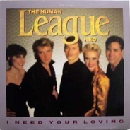The Human League - I Need Your Loving