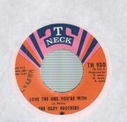 The Isley Brothers - Love The One You're With