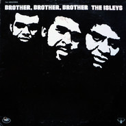 The Isley Brothers - Brother, Brother, Brother