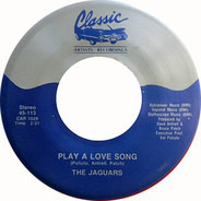 The Jaguars - Play A Love Song / All On Me
