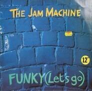 The Jam Machine - Funky (Let's Go)