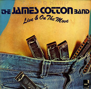 The James Cotton Band - Live & On the Move