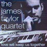 The James Taylor Quartet - Love Will Keep Us Together