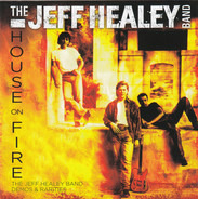 The Jeff Healey Band - House On Fire - Demos & Rarities