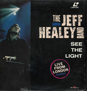 The Jeff Healey Band - See The Light - Live From London