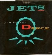 The Jets - You Better Dance
