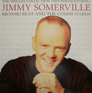 The Jimmy Somerville / Bronski Beat / Communards - The Singles Collection 1984 / 1990 Featuring Bronski Beat And The Communards