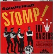 The Kaisers - Squarehead Stomp!