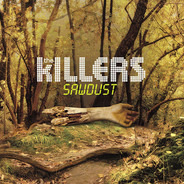The KILLERS - SAWDUST - RARITIES 2003-2007