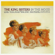 The King Sisters = The King Sisters - In The Mood = イン・ザ・ムード