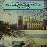 The King's College Choir Of Cambridge , David Willcocks - The World Of Christmas Music