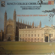 The King's College Choir Of Cambridge , David Willcocks - The Psalms Of David (Volume II)