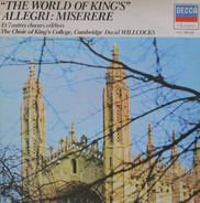 The King's College Choir Of Cambridge , Directed By David Willcocks , Et Various ; Elisabeth Vaugha - The World Of King's; Allegri: Miserere