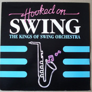 The Kings Of Swing Orchestra - Hooked On Swing