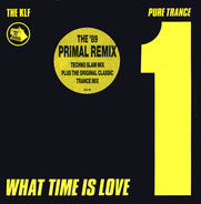 The KLF - What Time Is Love (Pure Trance 1 - The '89 Primal Remix)