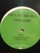 The Last Mr. Bigg - Long Hair