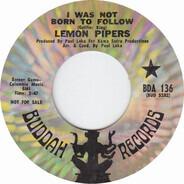 The Lemon Pipers - I Was Not Born To Follow / Rainbow Tree