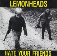 The Lemonheads - Hate Your Friends