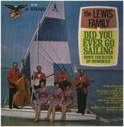 The Lewis Family - Did You Ever Go Sailing Down The River Of Memories