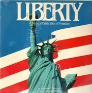 The Liberty Singers - Liberty A Musical Celebration Of Freedom