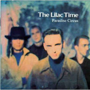The Lilac Time - Paradise Circus