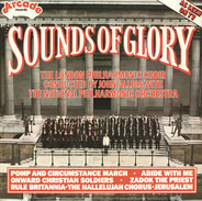 The London Philharmonic Choir Conducted By John Alldis With National Philharmonic Orchestra - Sounds Of Glory