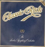 The London Symphony Orchestra And The Royal Choral Society - Classic Rock
