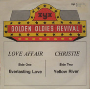 The Love Affair / Christie - Everlasting Love / Yellow River