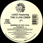 The Luke Featuring 2 Live Crew - Banned In The U.S.A.