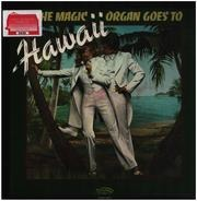 The Magic Organ - The Magic Organ Goes To Hawaii
