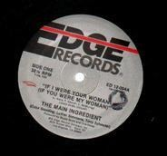 The Main Ingredient - If I Were Your Woman (If You Were My Woman)
