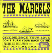 The Marcels - Give Me Back Your Love
