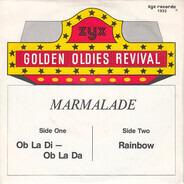 The Marmalade - Ob La Di - Ob La Da / Rainbow