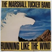The Marshall Tucker Band - Running Like the Wind