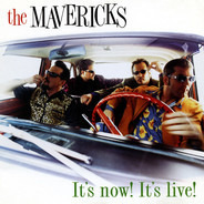 The Mavericks - It's Now! It's Live!